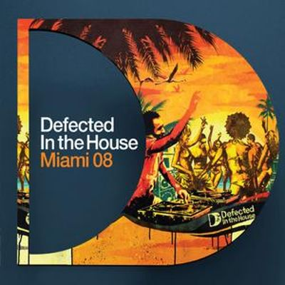 Defected in the house miami 2008 various artists for House music 2008