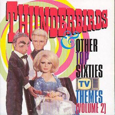Thunderbirds & Other Top 60's TV Themes