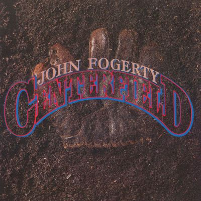 Centerfield John Fogerty Songs Reviews Credits