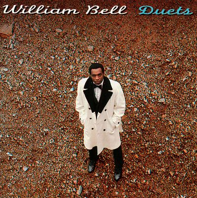 Duets william bell songs reviews credits awards for Country duets male and female songs
