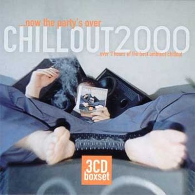 Chillout 2000...Now the Party's Over