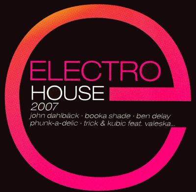 Electro house 2007 various artists songs reviews for House music 2007