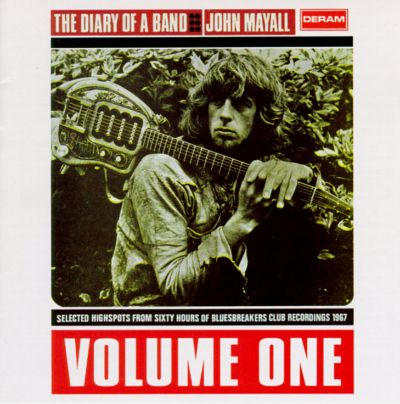 John Mayall The Diary Of A Band Selected Highspots From Sixty Hours Of Bluesbreakers Club Recordings