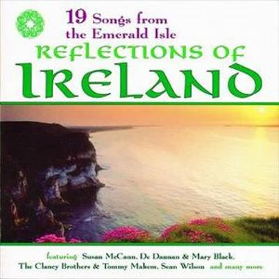Reflections of Ireland: 19 Songs from the Emerald