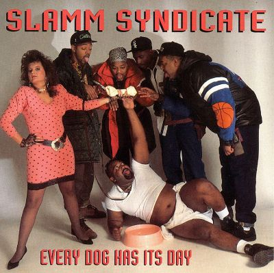 Slamm Syndicate - Every Dog Has Its Day