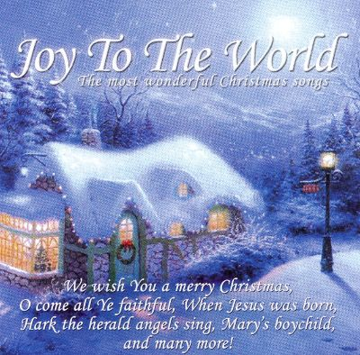 Joy to the World: The Most Wonderful Christmas Songs - Various Artists   Songs, Reviews, Credits ...