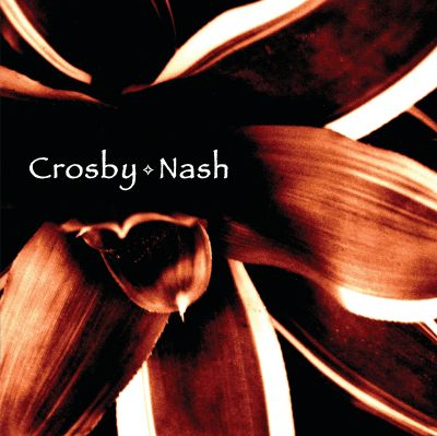 Crosby and Nash Crosby - Nash Whistling Down The Wire