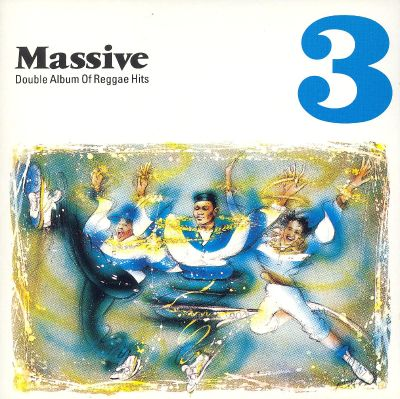 Massive 3: A Collection of Reggae Hits