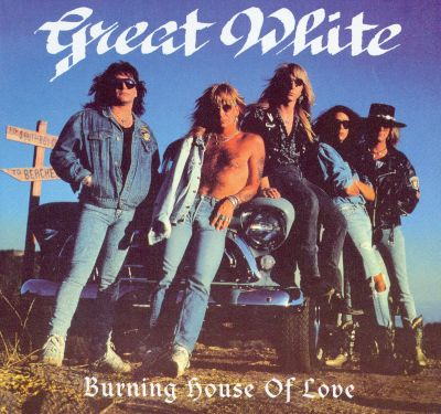 Burning house of love great white songs reviews for Great house music
