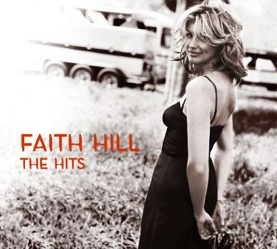 Faith Hill The Hits Album The Hits Album Pick