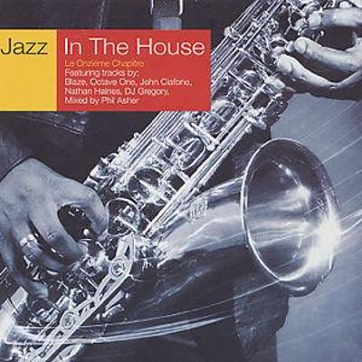 Jazz in the house vol 11 various artists songs for Jazz house music