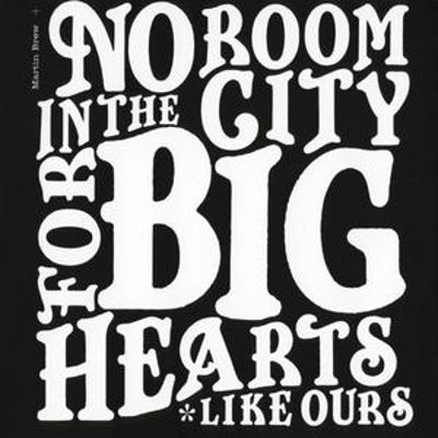 No Room in the City for Big Hearts Like Ours