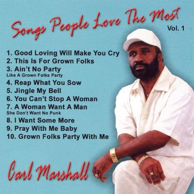 Songs people love the most vol 1 carl marshall songs for Sad country music videos that make you cry