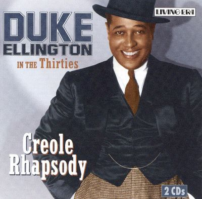 Creole Rhapsody: Duke Ellington in the Thirties