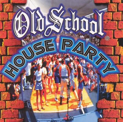 Old school house party various artists songs reviews for Classic house party songs