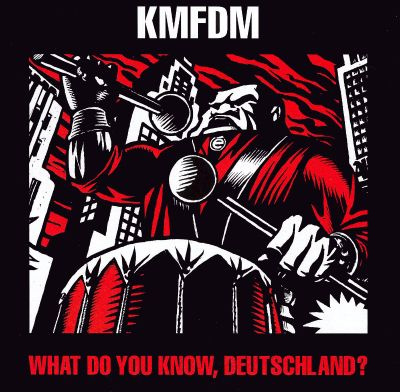 What Do You Know Deutschland? - KMFDM | Songs, Reviews ...