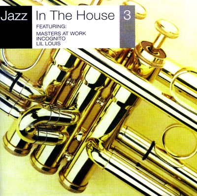 Jazz in the house vol 3 various artists songs for Jazz house music