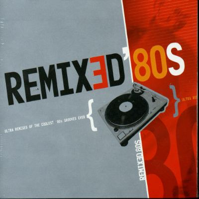Remixed 80 39 s ultra remixes of the coolest 80 39 s grooves Best 80s house remixes