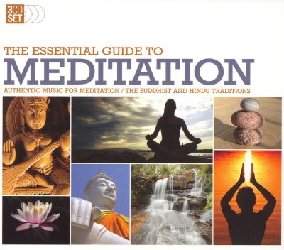 The Essential Guide to Meditition: Authentic Music …