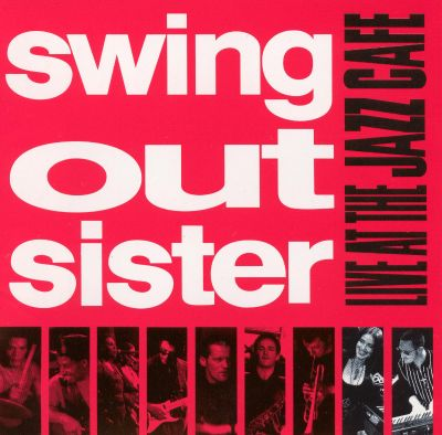 Live At The Jazz Cafe Swing Out Sister Songs Reviews