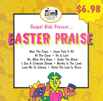 Gospel Kids PresentEaster Praise   Gospel Kids Songs Reviews JTGVoQQz
