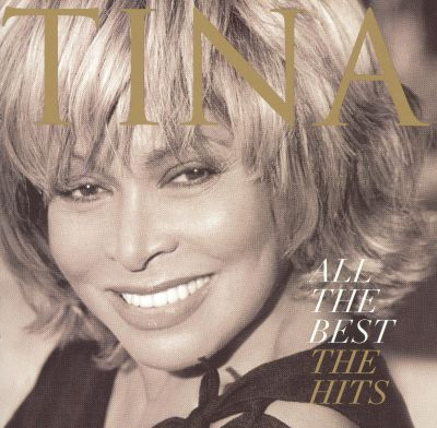 All the Best: The Hits - Tina Turner | Songs, Reviews ...