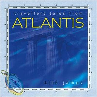 Travellers Tales from Atlantis