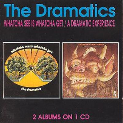 Whatcha See Is Whatcha Get/A Dramatic Experience