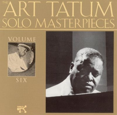 The Art Tatum Solo Masterpieces, Vol. 6