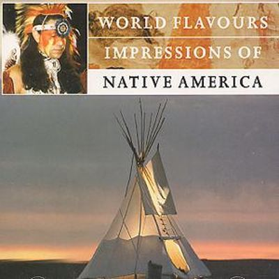 World Flavours: Impressions of Native America