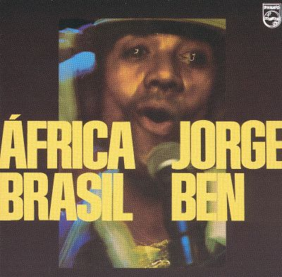 frica Brasil Jorge Ben Songs Reviews Credits Awards AllMusic
