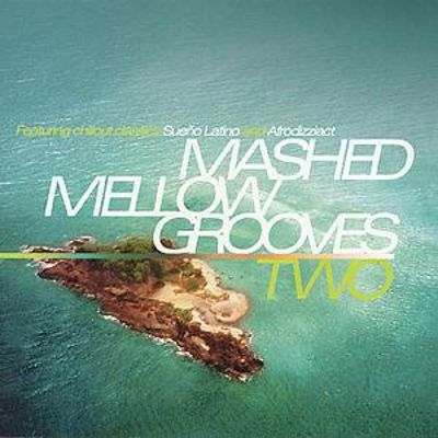 Mashed Mellow Grooves