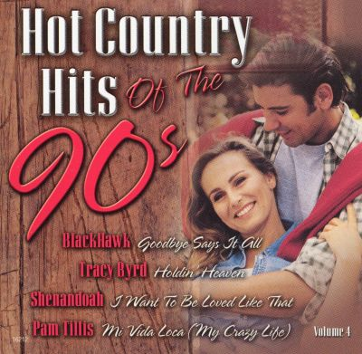 Hot country hits of the 90 39 s vol 4 various artists for 90 s house music songs