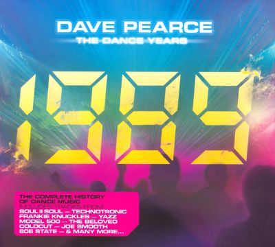 The dance years 1989 dave pearce songs reviews for Dance music 1989