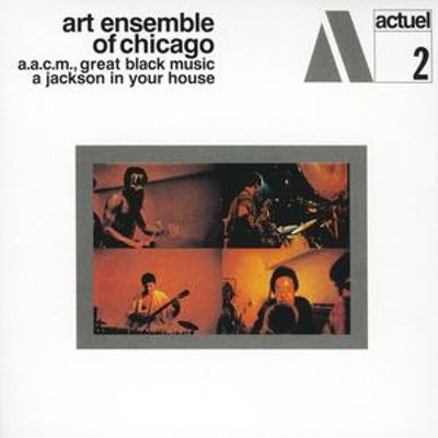 A jackson in your house the art ensemble of chicago for Chicago house music songs