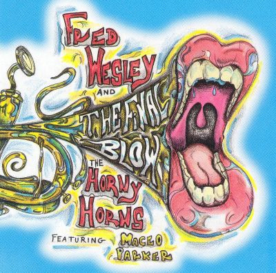 lyrics fred wesley horny horns featuring maceo parker blow backwards