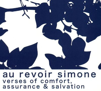Au Revoir Simone Verses Of Comfort Assurance And Salvation