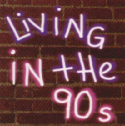Living In The 90s : Living in the 90's - Various Artists  Songs, Reviews ...