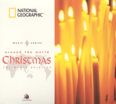 National Geographic Around the World: Christmas - Various Artists | Songs, Reviews, Credits ...