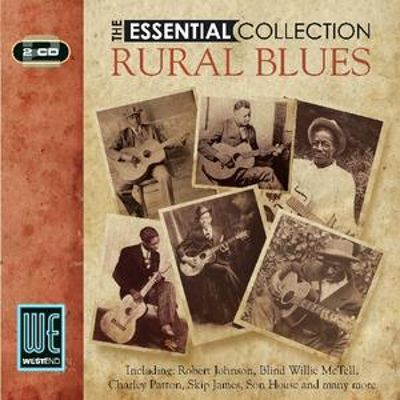 Rural Blues: The Essential Collection
