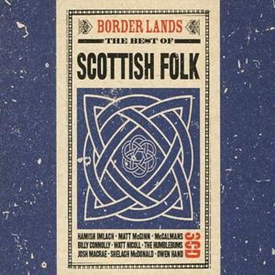 Borderlands: The Best of Scottish Folk