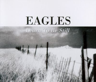 LEARN TO BE STILL CHORDS by Eagles @ Ultimate-Guitar.Com