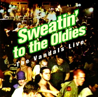 The Vandals: Sweatin' To The Oldies