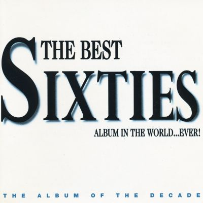 The Best Sixties Album in the World...Ever! 1996 - Various Artists | Songs, Reviews, Credits ...