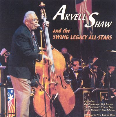 Arvell Shaw and The Swing Legacy All-Stars - Arvell Shaw and The Swing Legacy All-Stars