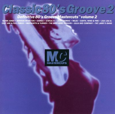 Classic 80 39 s groove mastercuts vol 2 various artists for Classic house mastercuts vol 3