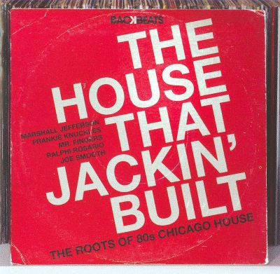 The house that jackin 39 built the roots of 39 80s chicago for 80s house music hits