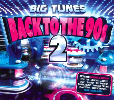 Big tunes back to the 90s vol 2 various artists for 90s house tunes
