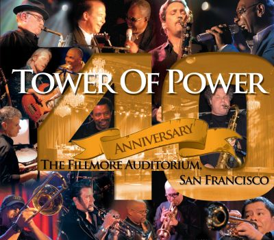 40th Anniversary - Tower of Power | Songs, Reviews ...