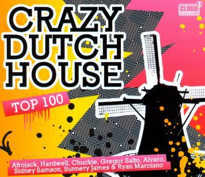 Crazy dutch house top 100 various artists songs for Crazy house music